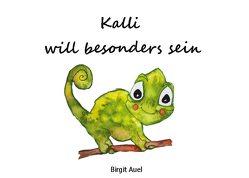 Kalli will besonders sein von Auel,  Birgit