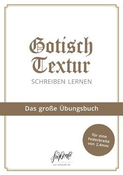 Kalligraphie lernen leicht gemacht / Gotisch Textur Kalligraphie Übungsbuch von FarbCafé,  Julia