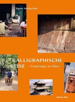 Kalligraphische Reise von Jakubaschke,  Sigrun
