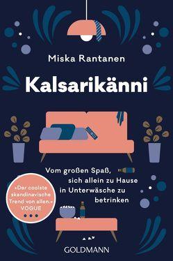 Kalsarikänni von Huhtanen,  Mari, Küddelsmann,  Tanja, Rantanen,  Miska