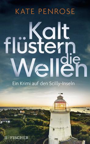 Kalt flüstern die Wellen von Penrose,  Kate, Schmitz,  Birgit