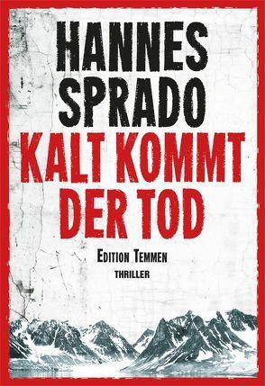 Kalt kommt der Tod von Sprado,  Hannes