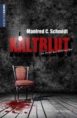 Kaltblut von Schmidt,  Manfred C