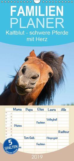 Kaltblut – schwere Pferde mit Herz – Familienplaner hoch (Wandkalender 2019 , 21 cm x 45 cm, hoch) von Bölts,  Meike