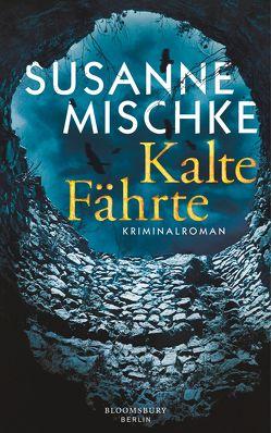 Kalte Fährte von Mischke,  Susanne