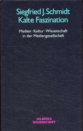 Kalte Faszination von Schmidt,  Siegfried J.