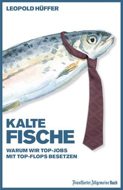 Kalte Fische von Hüffer,  Leopold