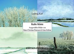 Kalte Küste von Karl,  Ludwig, Petersen,  Hans-Christian, Schlote,  Gina