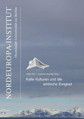 Kalte Kulturen und die arktische Ewigkeit von Klok,  Janke, Sperling,  Johannes