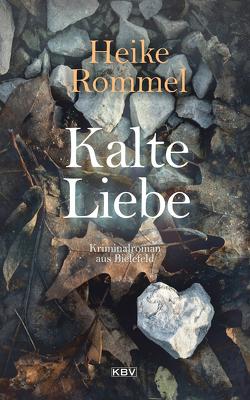 Kalte Liebe von Rommel,  Heike