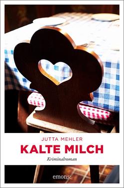 Kalte Milch von Mehler,  Jutta