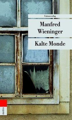 Kalte Monde von Wieninger,  Manfred