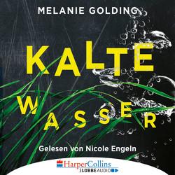 Kalte Wasser von Engeln,  Nicole, Golding,  Melanie, Weber,  Alexander