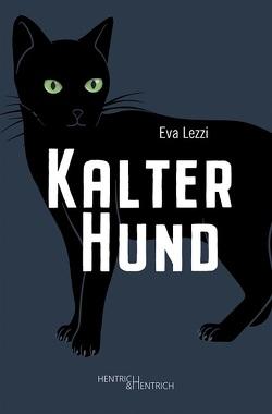 Kalter Hund von Lezzi,  Eva