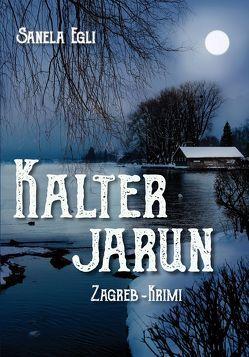 Kalter Jarun von Egli,  Sanela