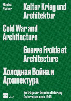 Kalter Krieg und Architektur von Platzer,  Monika