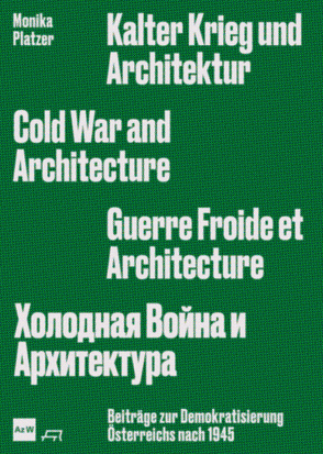 Kalter Krieg und Architektur von Architekturzentrum Wien Az W, Platzer,  Monika