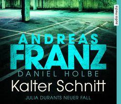 Kalter Schnitt von Fischer,  Julia, Franz,  Andreas, Holbe,  Daniel