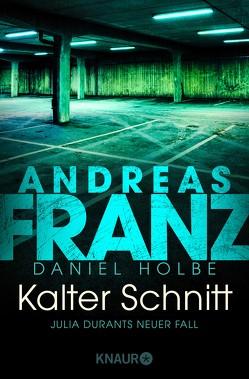 Kalter Schnitt von Franz,  Andreas, Holbe,  Daniel