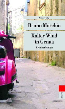 Kalter Wind in Genua von Ickler,  Ingrid, Morchio,  Bruno