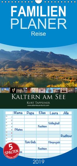 Kaltern am See – Familienplaner hoch (Wandkalender 2019 , 21 cm x 45 cm, hoch) von Tappeiner,  Kurt