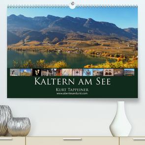 Kaltern am See (Premium, hochwertiger DIN A2 Wandkalender 2021, Kunstdruck in Hochglanz) von Tappeiner,  Kurt