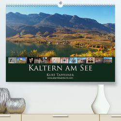 Kaltern am See (Premium, hochwertiger DIN A2 Wandkalender 2020, Kunstdruck in Hochglanz) von Tappeiner,  Kurt