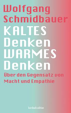 KALTES Denken, WARMES Denken von Schmidbauer,  Wolfgang