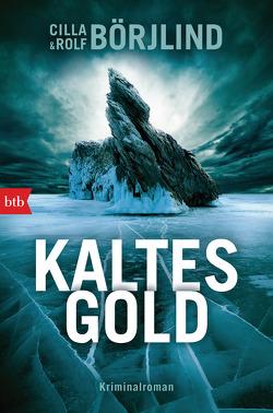 Kaltes Gold von Börjlind,  Cilla, Börjlind,  Rolf, Dahmann,  Susanne, Gschwilm,  Julia