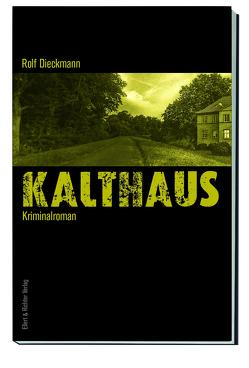Kalthaus von Dieckmann,  Rolf