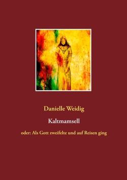 Kaltmamsell von Weidig,  Danielle