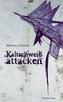 Kaltschweißattacken von Falkner,  Michaela