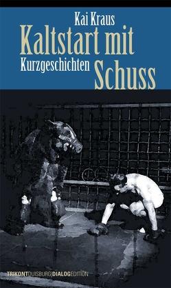 Kaltstart mit Schuss von Kraus,  Kai