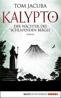 KALYPTO – Der Wächter des schlafenden Berges von Jacuba,  Tom