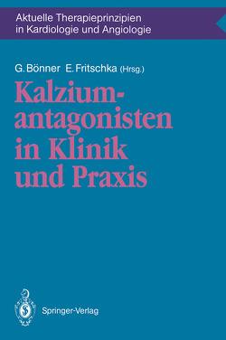 Kalziumantagonisten in Klinik und Praxis von Bönner,  G., Fritschka,  E.
