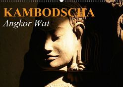 Kambodscha • Angkor Wat (Wandkalender 2019 DIN A2 quer) von Stanzer,  Elisabeth