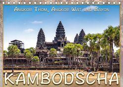 Kambodscha, Angkor Thom, Angkor Wat und Bayon (Tischkalender 2019 DIN A5 quer) von Gödecke,  Dieter