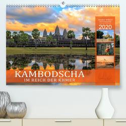 KAMBODSCHA IM REICH DER KHMER (Premium, hochwertiger DIN A2 Wandkalender 2020, Kunstdruck in Hochglanz) von Weigt,  Mario