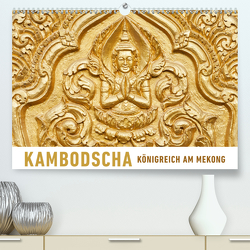 Kambodscha Königreich am MekongAT-Version (Premium, hochwertiger DIN A2 Wandkalender 2020, Kunstdruck in Hochglanz) von Ristl,  Martin