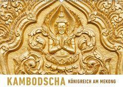 Kambodscha Königreich am MekongAT-Version (Wandkalender 2019 DIN A2 quer) von Ristl,  Martin