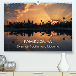KAMBODSCHA Zwischen Tradition und Moderne (Premium, hochwertiger DIN A2 Wandkalender 2021, Kunstdruck in Hochglanz) von Claude Castor I 030mm-photography,  Jean