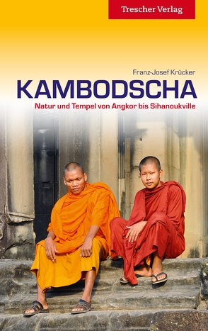 Reiseführer Kambodscha von Franz-Josef Krücker