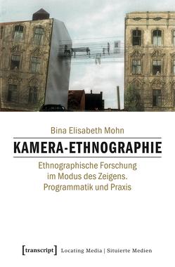 Kamera-Ethnographie von Mohn,  Bina Elisabeth