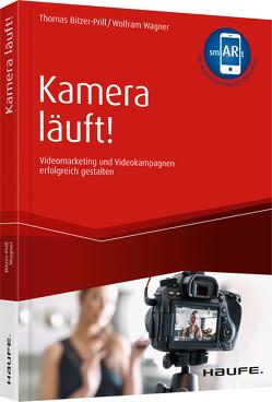 Kamera läuft! – inkl. Augmented-Reality-App von Bitzer-Prill,  Thomas, Wagner,  Wolfram