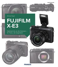 Kamerabuch Fujifilm X-E3 von Nagel,  Michael
