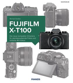 Kamerabuch Fujifilm X-T100 von Gradias,  Michael