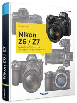 Kamerabuch Nikon Z6/Z7 von Gradias,  Michael