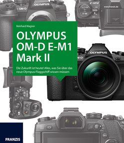 Kamerabuch Olympus E-M1 II von Wagner,  Reinhard
