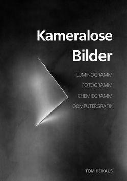 KAMERALOSE BILDER von Heikaus,  Thomas