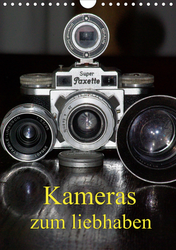 Kameras zum liebhaben (Wandkalender 2021 DIN A4 hoch) von Burkhardt,  Bert